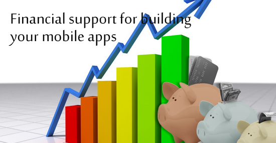 Ways to obtain financial support for building your mobile apps