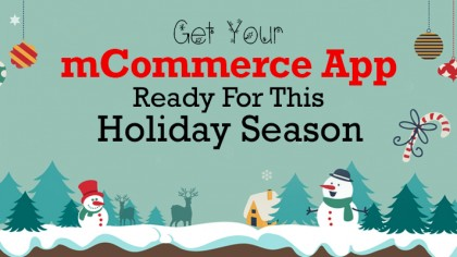 Get Your mCommerce App Ready For This Holiday Season