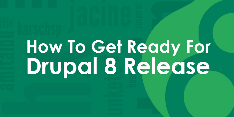 How To Get Ready For Drupal 8 Launch