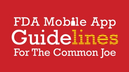 FDA Mobile App Guidelines For The Common Joe