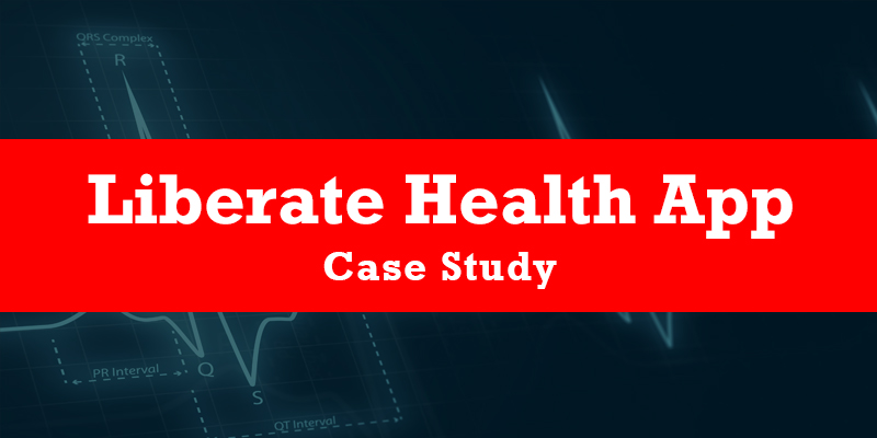 Case Study Liberate Health App