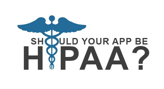 Does My App Need To Be HIPAA Compliant