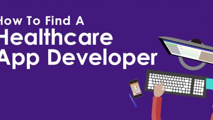How To Find A Healthcare App Developer