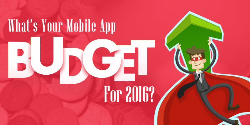 What's Your Mobile App Budget For 2016?